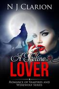 A FELINE LOVER : Romance of Vampires and Werewolf Series