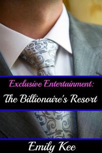 Exclusive Entertainment: The Billionaire's Resort