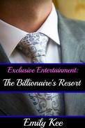 Exclusive Entertainment: The Billionaire's Resort