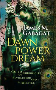 Dawn Power Dream: Guild Chronicles of Revolution and Violence