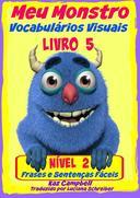 Meu Monstro - Vocabulários Visuais - Nível 2 - Livro 5