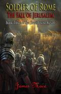 Soldier of Rome: The Fall of Jerusalem