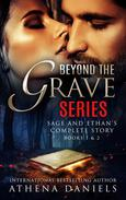 Beyond The Grave Series: Books 1 & 2 Box Set (Sage and Ethan's Complete Story)