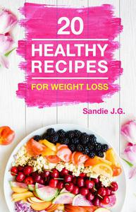 20 Healthy Recipes for Weight Loss