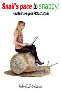 Snail's Pace To Snappy! How To Make Your Pc Fast Again