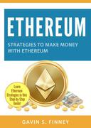 Ethereum: Strategies to Make Money with Ethereum