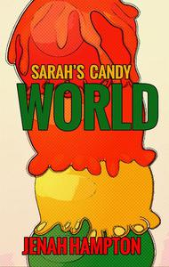 Sarah's Candy World (Illustrated Children's Book Ages 2-5)