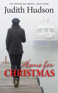 Home for Christmas, Book Three of the Fortune Bay Series