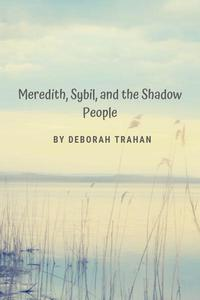 Meredith, Sybil, and the Shadow People
