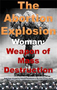 The Abortion Explosion
