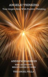 Angelic Thinking Your Angels' Help With Positive Thinking