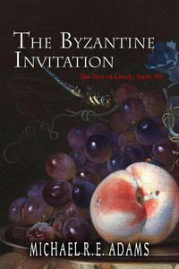 The Byzantine Invitation (The Seat of Gately, Story #9)