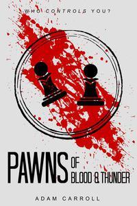 Pawns of Blood & Thunder