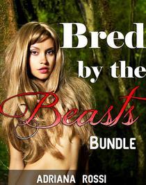 Bred by the Beasts (Werewolf Breeding Erotica Bundle)