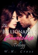 The Billionaire's Courtship Trilogy