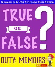 Duty: Memoirs Of A Secretary At War - True or False?