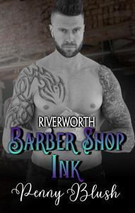Barber Shop Ink Book 3: Riverworth