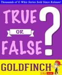 The Goldfinch - True or False?