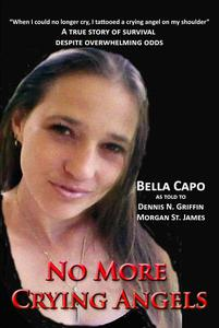 No More Crying Angels - A True Story of Survival Despite Overwhelming Odds