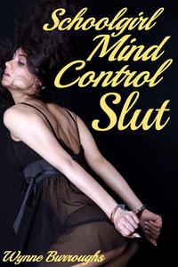 Schoolgirl Mind Control Slut