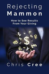 Rejecting Mammon: How to See Results From Your Giving
