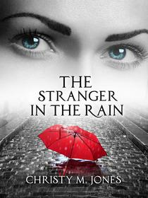 The Stranger in the Rain (Anniversary Edition)