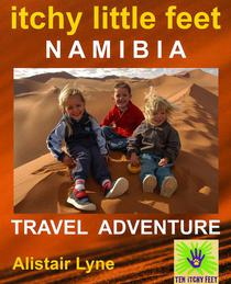 Itchy Little Feet Namibia. A Travel Adventure.