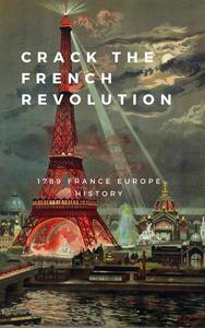 Crack The French Revolution :1789 France Europe History