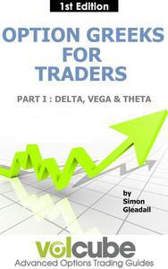 Option Greeks for Traders : Part I : Delta, Vega & Theta