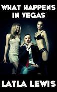 What Happens in Vegas (a male dominant billionaire erotica)