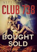 Club 738 - Bought/Trained