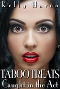 Taboo Treats: Caught in the Act