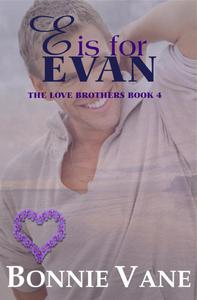 E is for Evan: The Love Brothers Saga #4