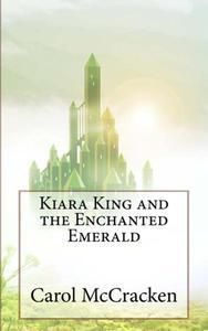 Kiara King and The Enchanted Emerald