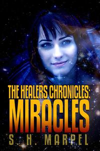 The Healers Chronicles: Miracles