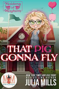 That Pig Gonna Fly: Magic and Mayhem Universe