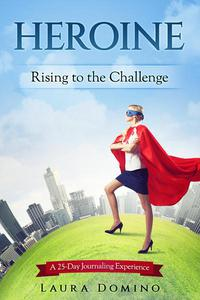 Heroine: Rising to the Challenge