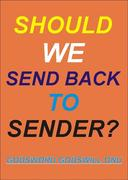 Should We Send Back to Sender?