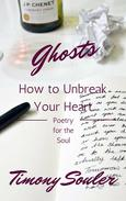 Ghosts (or How to Unbreak Your Heart)