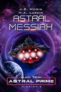 Astral Messiah: Mission 6
