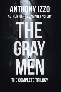 The Gray Men (The Complete Trilogy)