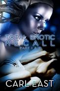 Total Erotic Recall Parts 1 and 2