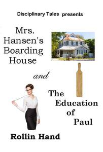 Mrs. Hansen's Boarding House and The Education of Paul