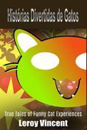 Histórias Divertidas de Gatos: Histórias e Experiências com Gatos Engraçados