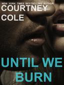 Until We Burn