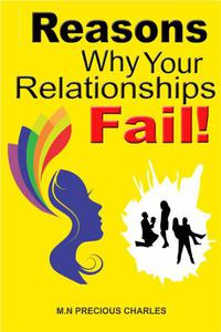 Reasons Why Your Relationships Fail!