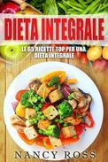 Le 65 ricette top per una dieta integrale