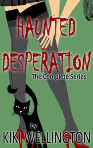 Haunted Desperation (The Complete Series)