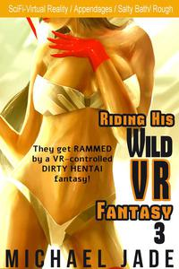 Riding His Wild VR Fantasy 3