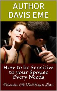 How to be Sensitive to your Spouse Every Needs (Observation: The Best Way to Learn)